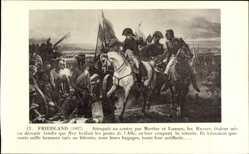 Künstler Ak Friedland 1807, Napoleon, Attaques par Mortier et Lannes