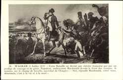 Künstler Ak Wagram 6 Juillet 1809, Napoleon Bonaparte, Macdonald