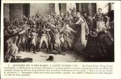 Künstler Ak Journee du 19 Brumaire a Saint Cloud 1799, Napoleon Bonaparte